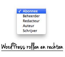 Welke WordPress rollen zijn er? En welke rechten hebben ze?